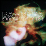 Dreamviolence Lyrics BAMBARA