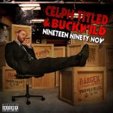 Nineteen Ninety Now Lyrics Celph Titled & Buckwild