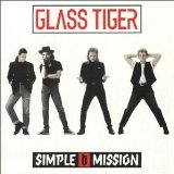 Simple Mission Lyrics Glass Tiger