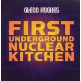 First Underground Nuclear Kitchen Lyrics Glenn Hughes