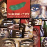 Starting From Nowhere Lyrics Heidecker & Wood