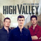 Love Is a Long Road Lyrics High Valley