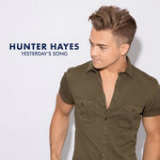 Yesterday's Song (Single) Lyrics Hunter Hayes