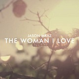 The Woman I Love (Single) Lyrics Jason Mraz