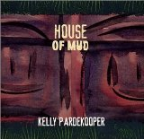 house of Mud Lyrics Kelly Pardekooper
