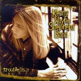 Trouble Is... Lyrics Kenny Wayne Shepherd Band