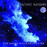 The Ghost Moon Orchestra Lyrics Mostly Autumn