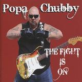 The Fight Is On Lyrics Popa Chubby