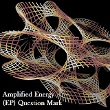 Amplified Energy (EP) Lyrics Question Mark