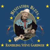 Hesitation Blues Lyrics Rambling Steve Gardner