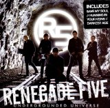 Undergrounded Universe Lyrics Renegade Five