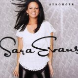 Stronger Lyrics Sara Evans