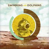 Water Colours Lyrics Swimming With Dolphins