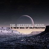 A New Era of Destruction Lyrics The Deceitful Vessel