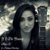 If I Die Young (Single) Lyrics Alex G (Singer Songwriter)