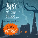 Baby, It's Cold Outside... Lyrics Cerys Matthews