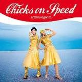 Artstravaganza Lyrics Chicks on Speed