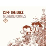 Morning Comes Lyrics Cuff The Duke
