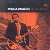 Refuse To Lose Lyrics Jarekus Singleton