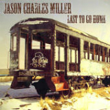 Last to Go Home (EP) Lyrics Jason Charles Miller