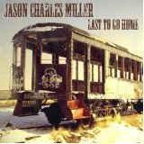 Last To Go Home Lyrics Jason Charles Miller