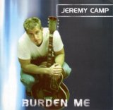 Burden Me Lyrics Jeremy Camp