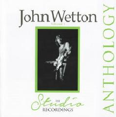 The Studio Recordings Anthology Lyrics John Wetton
