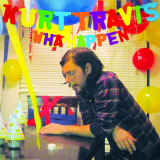 Wha Happen? (EP) Lyrics Kurt Travis