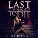 Suicide Party Lyrics Last Chance To Die