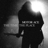 The Time The Place Lyrics Motor Ace