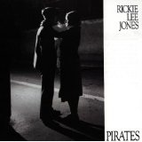 Pirates Lyrics Rickie Lee Jones
