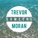 Someone (Single) Lyrics Trevor Moran