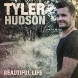 Beautiful Life Lyrics Tyler Hudson