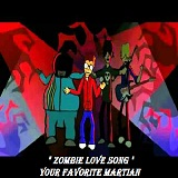 Zombie Love Song (Single) Lyrics Your Favorite Martian