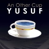 An Other Cup Lyrics Yusuf Islam