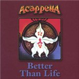Better Than Life Lyrics Acappella