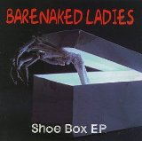 Shoe Box EP Lyrics Barenaked Ladies