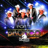 Por Ti Lyrics Bronco