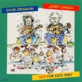 Not For Kids Only Lyrics David Grisman