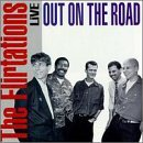 Live Out On The Road Lyrics Flirtations