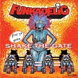 First You Gotta Shake the Gate Lyrics Funkadelic