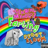 Far too much farting for a debut album Lyrics General Mumble