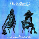 Cold Walls / Cloudy Eyes Lyrics Hindsights