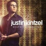 Death Is Overcome Lyrics Justin Kintzel