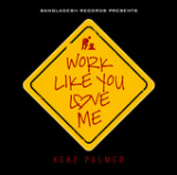 Work Like You Love Me (Single) Lyrics Keke Palmer