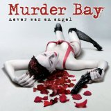 Never Was An Angel Lyrics Murder Bay