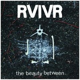 The Beauty Between Lyrics RVIVR