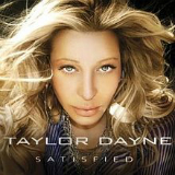 Satisfied Lyrics Taylor Dayne
