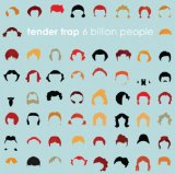 6 Billion People Lyrics Tender Trap