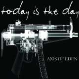 Axis Of Eden Lyrics Today Is The Day